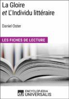 La Gloire et L'Individu littéraire de Daniel Oster (ebook)