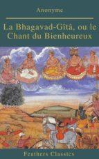La Bhagavad-Gîtâ, ou le Chant du Bienheureux (Feathers Classics) (ebook)