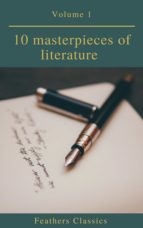 10 masterpieces of literature Vol1 (Feathers Classics) (ebook)