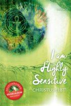 I AM HIGHLY SENSITIVE - CHRISTUS LEBT!