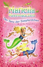 Mariella Meermädchen 7 - Der Tanz der Seepferdchen (ebook)