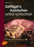Geflügel und Kaninchen selbst schlachten (ebook)