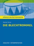 Die Blechtrommel von Günter Grass. Textanalyse und Interpretation mit ausführlicher Inhaltsangabe und Abituraufgaben mit Lösungen. (ebook)