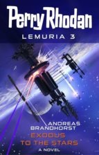 PERRY RHODAN LEMURIA 3: EXODUS TO THE STARS
