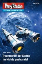 Planetenroman 91 + 92: Traumschiff der Sterne / Im Nichts gestrandet (ebook)