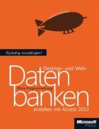 Richtig einsteigen: Desktop- und Webdatenbanken erstellen mit Access 2013 (ebook)