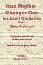 Jazz Rhythm Changes One for Small Orchestra (ebook)