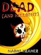 DEAD (and hellbent) (ebook)
