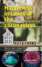 HAPPINESS IN TIMES OF THE CORONAVIRUS