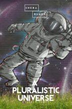 A Pluralistic Universe (ebook)
