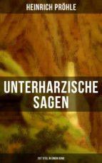 Unterharzische Sagen (267 Titel in einem Band) (ebook)
