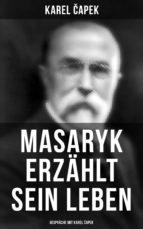 Masaryk erzählt sein Leben (Gespräche mit Karel ?apek) (ebook)
