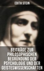 Edith Stein: Beiträge zur philosophischen Begründung der Psychologie und der Geisteswissenschaften (ebook)