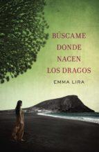 Búscame donde nacen los dragos (ebook)