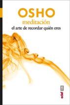 Meditación. El arte de recordar quien eres (ebook)