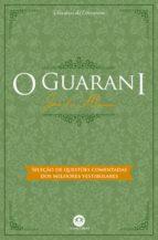 O guarani - Com questões comentadas de vestibular (ebook)