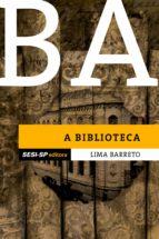 Lima Barreto - A biblioteca (ebook)