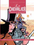 Le Chevalier: Arquivos Secretos Vol. 1 (ebook)