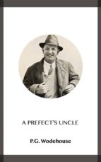 A Prefect's Uncle (ebook)