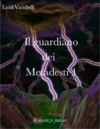 Il guardiano dei Metadesti (ebook)