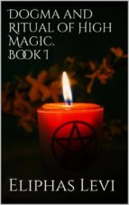Dogma and Ritual of High Magic. Book I (ebook)