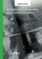 El efecto de la ambigüedad en la transición chilena (ebook)
