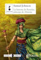 La historia de Rasselas, príncipe de Abisinia (ebook)