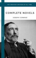 Conrad, Joseph: The Complete Novels (Oregan Classics) (The Greatest Writers of All Time) (ebook)