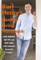 KARL HENRY'S HEALTHY LIVING HANDBOOK