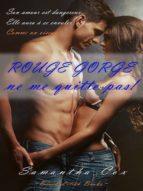 ROUGE-GORGE, NE ME QUITTE PAS !