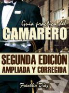 GUÍA PRÁCTICA DEL CAMARERO (SEGUNDA EDICIÓN AMPLIADA Y CORREGIDA) (ebook)