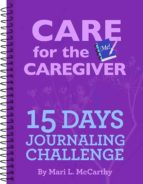 Care for the Caregiver 15 Day Journaling Challenge (ebook)