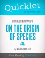 QUICKLET ON CHARLES DARWIN'S THE ORIGIN OF SPECIES