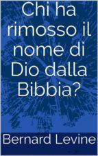 Chi Ha Rimosso Il Nome Di Dio Dalla Bibbia? (ebook)