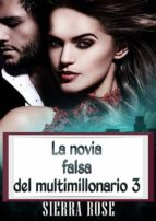 La Novia Falsa Del Multimillonario 3 (ebook)