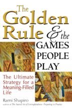 The Golden Rule and the Games People Play (ebook)