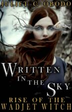 WRITTEN IN THE SKY: RISE OF THE WADJET WITCH