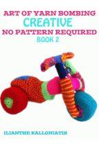 Art of Yarn Bombing Book 2 (ebook)