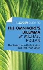 A JOOSR GUIDE TO? THE OMNIVORE'S DILEMMA BY MICHAEL POLLAN