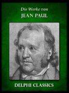 Saemtliche Werke von Jean Paul (Illustrierte) (ebook)
