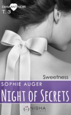 Night of Secrets Sweetness - tome 3 (ebook)