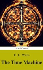 The Time Machine (Best Navigation, Active TOC) (A to Z Classics) (ebook)