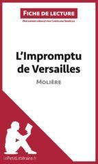 L'Impromptu de Versailles de Molière (Fiche de lecture) (ebook)