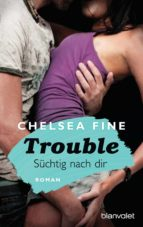 Trouble - Süchtig nach Dir (ebook)