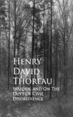 Walden, and On The Duty Of Civil Disobedience (ebook)