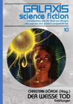 GALAXIS SCIENCE FICTION, Band 10: DER WEISSE TOD (ebook)