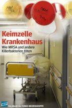 Keimzelle Krankenhaus. WP-Ausgabe (ebook)