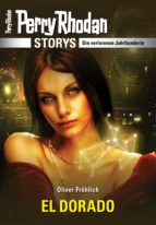 PERRY RHODAN-Storys: EL DORADO (ebook)