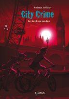 CITY CRIME - DER LORD VON LONDON: BAND 6