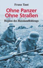 Ohne Panzer Ohne Straßen - Beginn des Russlandfeldzugs (ebook)